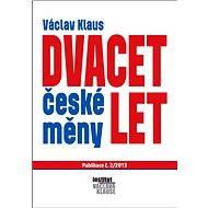 Dvacet let české měny - Elektronická kniha