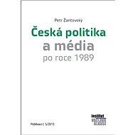 Česká politika a média po roce 1989 - Elektronická kniha