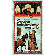 Strážce boleslavského mysteria - Vlastimil Vondruška, 288 stran