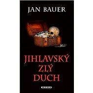 Jihlavský zlý duch - Jan Bauer, 224 stran