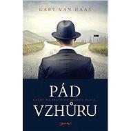 Pád vzhůru - Gary Van Haas