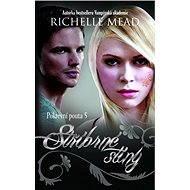 Pokrevní pouta 5 - Stříbrné stíny - Richelle Mead, 368 stran