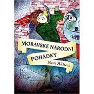 Moravské národní pohádky - Elektronická kniha