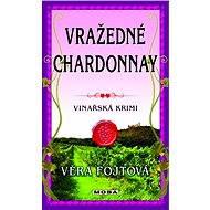 Vražedné chardonnay - Věra Fojtová, 240 stran