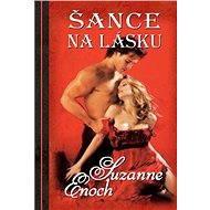 Šance na lásku - Suzanne Enoch