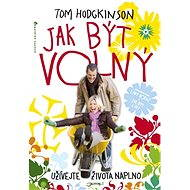 Jak být volný - Tom Hodgkinson