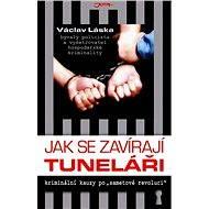 Jak se zavírají tuneláři - Elektronická kniha