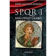 SPQR 1 Královský gambit - E-book