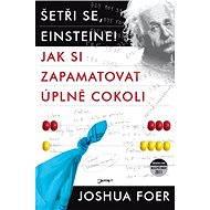 Šetři se, Einsteine! - Joshua Foer