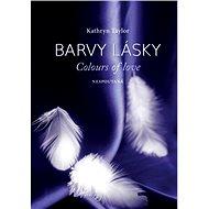 Barvy lásky- Nespoutaná - Elektronická kniha