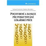 Pochybení a sankce při poskytování lékařské péče - Elektronická kniha