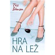 Hra na lež - Elektronická kniha - Tess Stimson