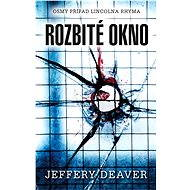Rozbité okno - Jeffery Deaver
