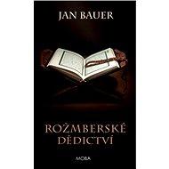 Rožmberské dědictví - Jan Bauer, 224 stran