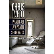 Prach jsi a v prach se obrátíš - Chris Tvedt