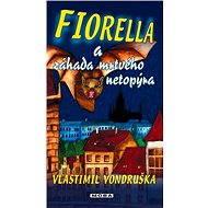 Fiorella a záhada mrtvého netopýra - Vlastimil Vondruška