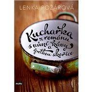 Kuchařka z románu s vůní kávy a špetkou skořice - Elektronická kniha