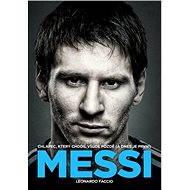Messi: Chlapec, který chodil všude pozdě (a dnes je první) - Leonardo Faccio