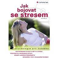 Jak bojovat se stresem - Elektronická kniha