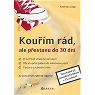 Kouřím rád, ale přestanu do 30 dní - Andreas Jopp