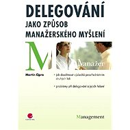 Delegování jako způsob manažerského myšlení - Elektronická kniha