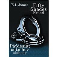 Fifty Shades Freed: Päťdesiat odtieňov slobody   - Elektronická kniha