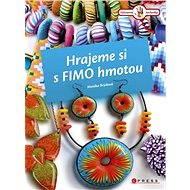 Hrajeme si s Fimo hmotou - Elektronická kniha