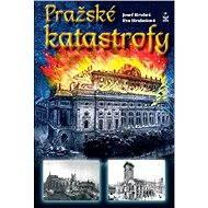 Pražské katastrofy - Elektronická kniha