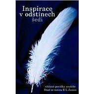 Inspirace v odstínech šedi - Elektronická kniha