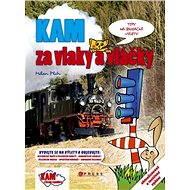 KAM za vlaky a vláčky - Jan Pohunek, Milan Plch