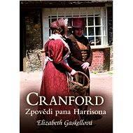 Cranford 2: Zpovědi pana Harrisona - Elizabeth Gaskellová