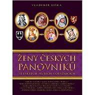 Ženy českých panovníků - Elektronická kniha