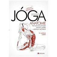 JÓGA - anatomie, 2. rozšířené vydání - Leslie Kaminoff, Amy Matthews