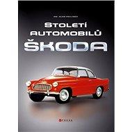 Století automobilů Škoda - Od roku 1905 - Elektronická kniha