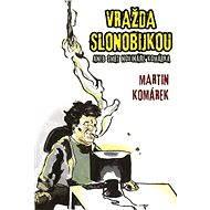 Vražda slonobijkou - Elektronická kniha