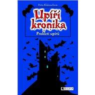 UPÍŘÍ KRONIKA – Prokletí upírů - Elektronická kniha