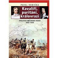 Kavalíři, puritáni, královrazi - Elektronická kniha
