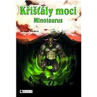 Křišťály moci – Minotaurus - Elektronická kniha