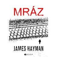 James Hayman – Mráz - Irmgard Kolínská, James Hayman