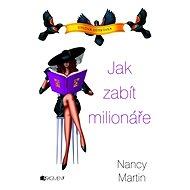 Nancy Martin – Jak zabít milionáře - Elektronická kniha