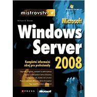 Mistrovství v Microsoft Windows Server 2008 - William R. Stanek