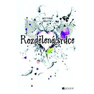 Bettina Belitz – Rozdělená srdce - Elektronická kniha