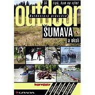 Outdoorový průvodce - Šumava a okolí - Elektronická kniha