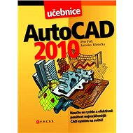 AutoCAD 2010 - Jaroslav Kletečka, Petr Fořt