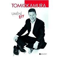 Tomio Okamura – Umění žít - Pavel Kantorek, Tomio Okamura