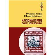 Nacionalismus zvaný hospodářský - Drahomír Jančík, Eduard Kubů