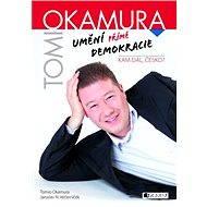 Tomio Okamura – Umění přímé demokracie - Elektronická kniha