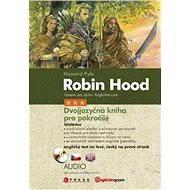 Robin Hood - Dvojjazyčná kniha pro pokročilé - Elektronická kniha