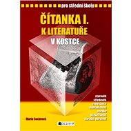 Čítanka I. k Literatuře v kostce pro SŠ - Elektronická kniha