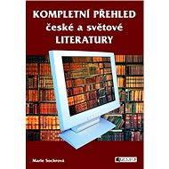 KOMPLETNÍ PŘEHLED české a světové LITERATURY - Elektronická kniha